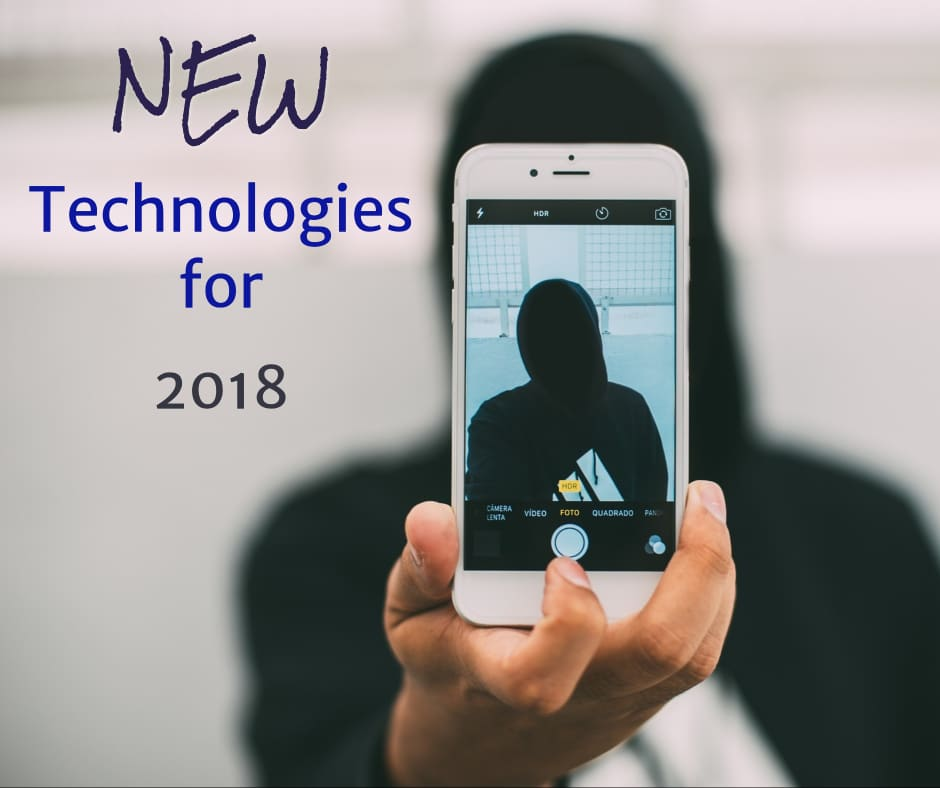 4 New Technologies to Watch For In 2018